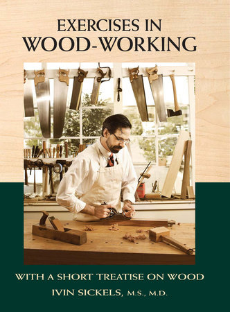 Exercises in Wood-Working by Ivin Sickels