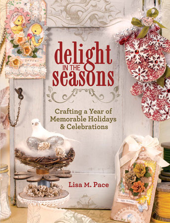 Delight in the Seasons by Lisa M. Pace