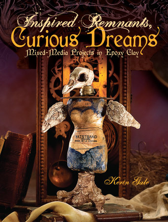Inspired Remnants, Curious Dreams by Kerin Gale