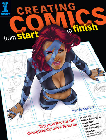 Creating Comics from Start to Finish by Buddy Scalera