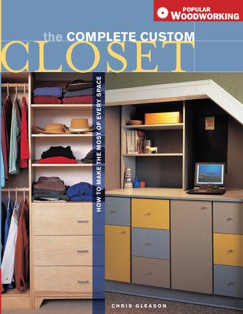 Complete Custom Closet by Chris Gleason