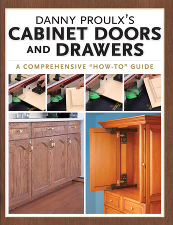 Danny Proulx's Cabinet Doors and Drawers by Danny Proulx