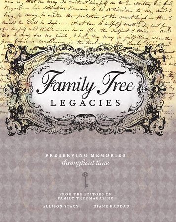 Family Tree Legacies by Allison Stacy and Diane Haddad