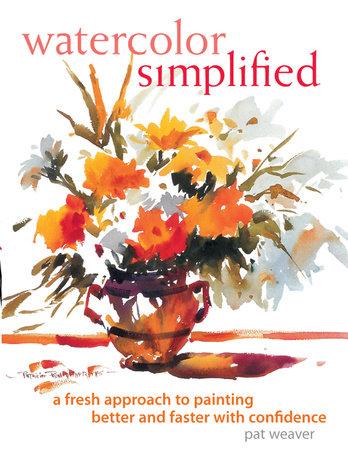 Watercolor Simplified by Pat Weaver
