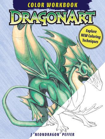 "DragonArt Color Workbook by Jessica Peffer ""Neondragon"""