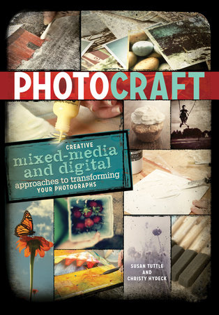 Photo Craft by Susan Tuttle and Christy Hydeck