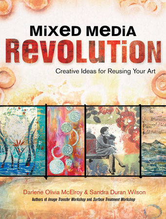 Mixed Media Revolution by Darlene Olivia McElroy and Sandra Duran Wilson