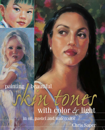 Painting Beautiful Skin Tones with Color & Light by Chris Saper