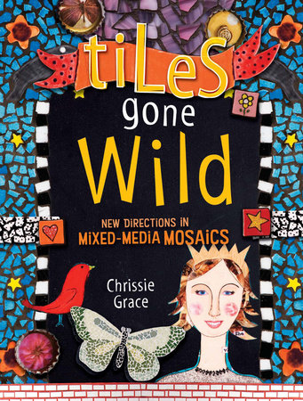 Tiles Gone Wild by Chrissie Grace