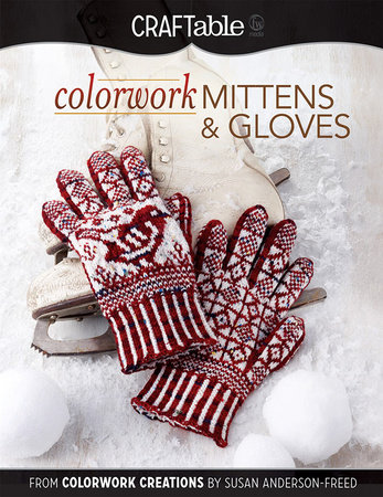 Colorwork Mittens & Gloves by Susan Anderson-Freed