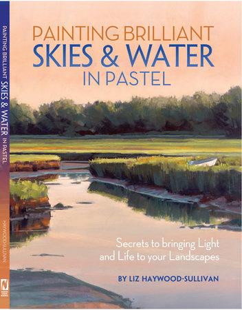 Painting Brilliant Skies & Water in Pastel by Liz Haywood-Sullivan