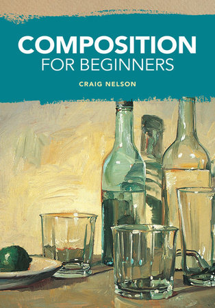 Composition for Beginners by Craig Nelson