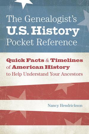 The Genealogist's U.S. History Pocket Reference by Nancy Hendrickson