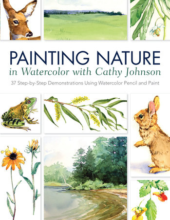Painting Nature in Watercolor with Cathy Johnson by Cathy Johnson