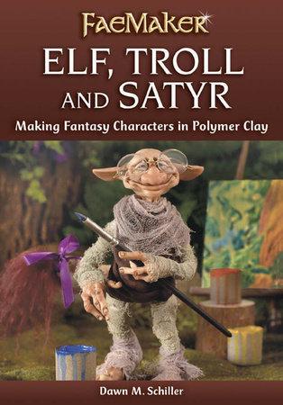 Elf, Troll and Satyr by Dawn M. Schiller