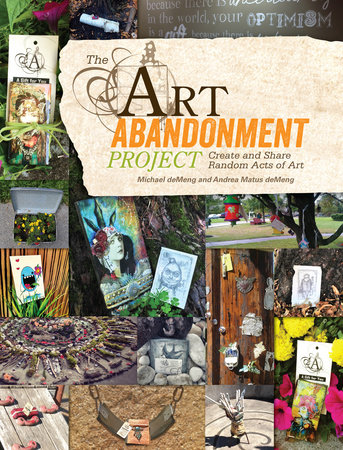 The Art Abandonment Project by Michael deMeng and Andrea Matus deMeng