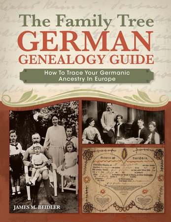 The Family Tree German Genealogy Guide by James M. Beidler
