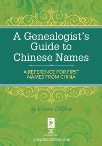 A Genealogist's Guide to Chinese Names