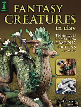 Fantasy Creatures in Clay by Neal Deschain
