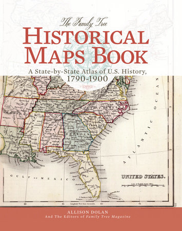 The Family Tree Historical Maps Book by Allison Dolan and Family Tree Editors
