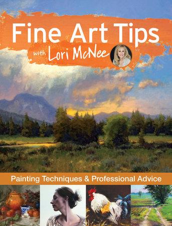 Fine Art Tips with Lori McNee by Lori McNee