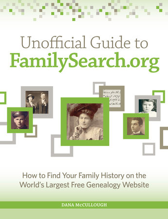 Unofficial Guide to FamilySearch.org by Dana McCullough