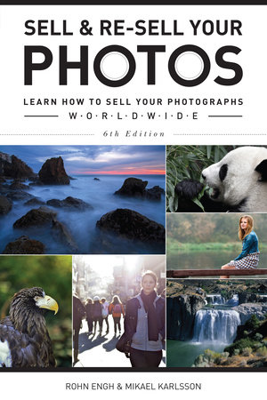 Sell & Re-Sell Your Photos by Rohn Engh and Mikael Karlsson