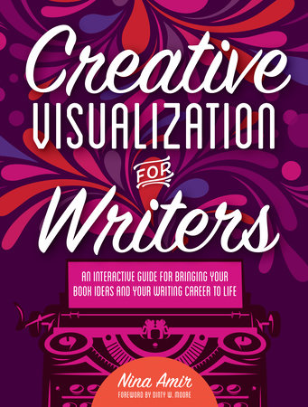 Creative Visualization for Writers by Nina Amir