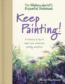 The Watercolorist's Essential Notebook - Keep Painting!