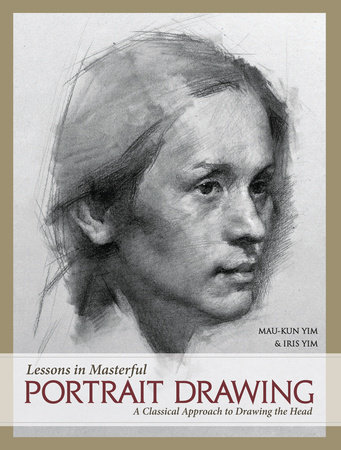 Lessons in Masterful Portrait Drawing by Mau-Kun Yim and Iris Yim