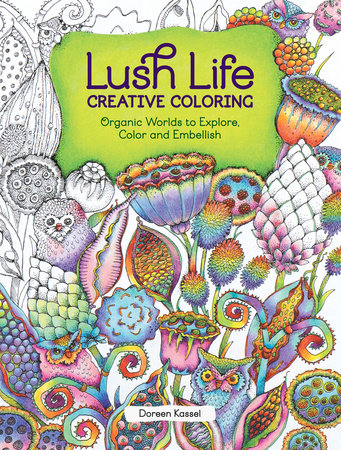 Lush Life Creative Coloring by Doreen Kassel
