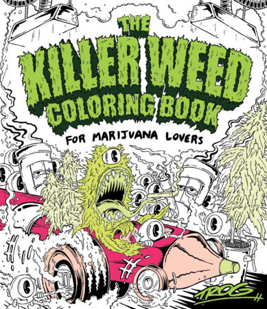 The Killer Weed Coloring Book by TROG