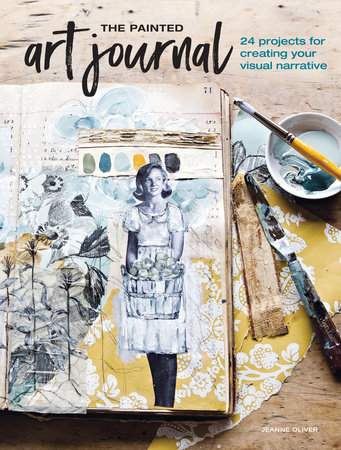 The Painted Art Journal by Jeanne Oliver