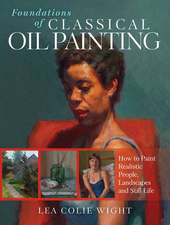 Foundations of Classical Oil Painting by Lea Wight