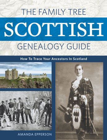 The Family Tree Scottish Genealogy Guide by Amanda Epperson