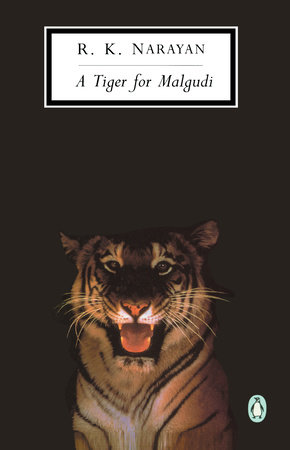 A Tiger for Malgudi by R. K. Narayan