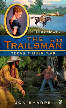 The Trailsman #313 by Jon Sharpe