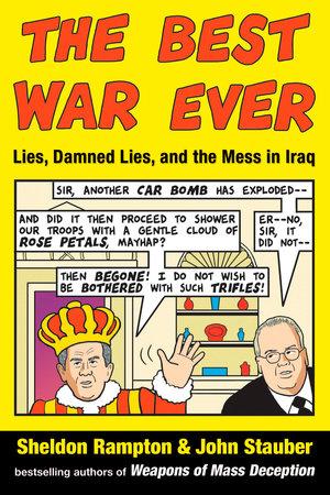 The Best War Ever by Sheldon Rampton and John Stauber