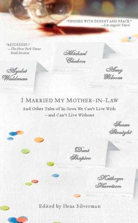 I Married My Mother-In-Law by Ilena SIlverman