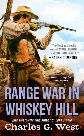 Range War in Whiskey Hill by Charles G. West