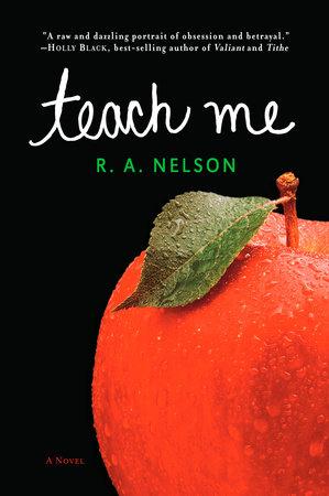 Teach Me by R.A. Nelson