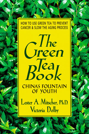 The Green Tea Book by Lester A. Mitscher and Victoria Toews