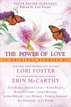 The Power of Love by Lori Foster, Erin McCarthy, Toni Blake, Lucy Monroe and LuAnn McLane