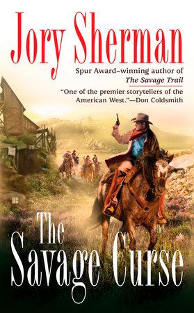 The Savage Curse by Jory Sherman