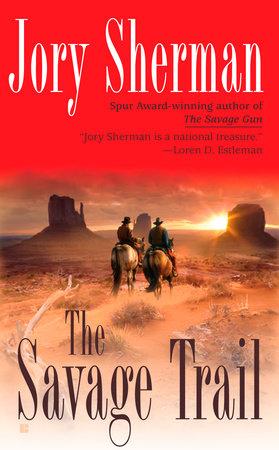 The Savage Trail by Jory Sherman