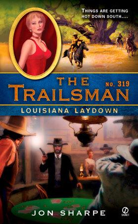 The Trailsman #319 by Jon Sharpe