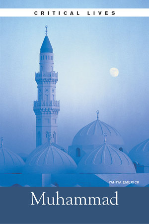 Critical Lives: Muhammad by Yahiya Emerick