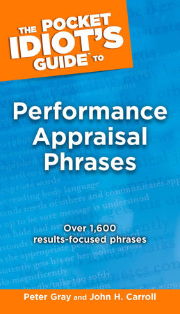 The Pocket Idiot's Guide to Performance Appraisal Phrases by Peter Gray and John Carroll