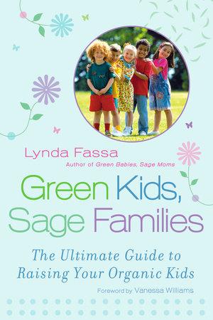 Green Kids, Sage Families by Lynda Fassa