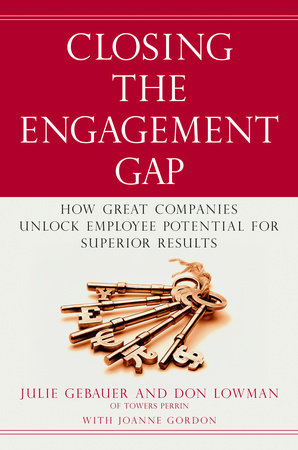 Closing the Engagement Gap by Julie Gebauer and Don Lowman